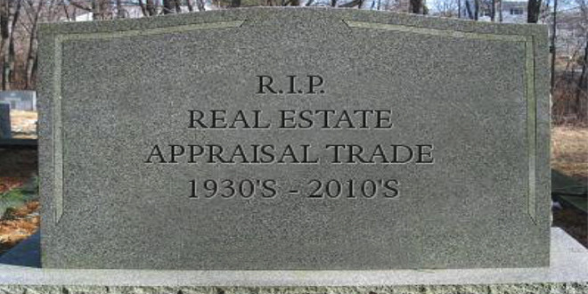 The Appraiser Wore No Clothes – Death of a Trade