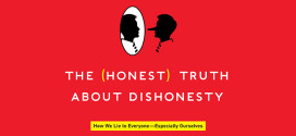 """Summer Read:  """"The Honest Truth About Lying"""" by Dan Ariely"""